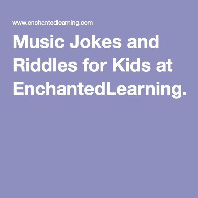 Music Jokes and Riddles for Kids at EnchantedLearning.com