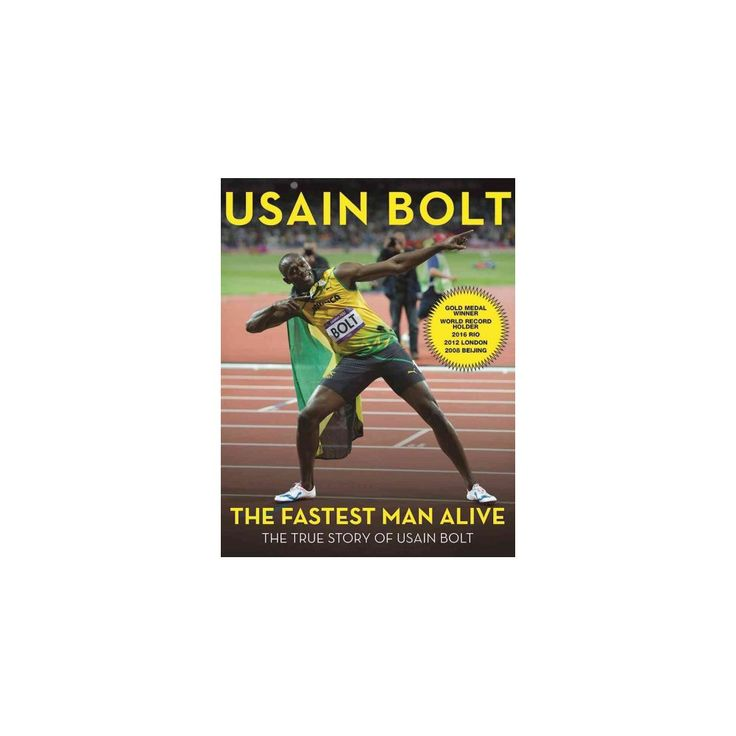 Fastest Man Alive : The True Story of Usain Bolt (Paperback)