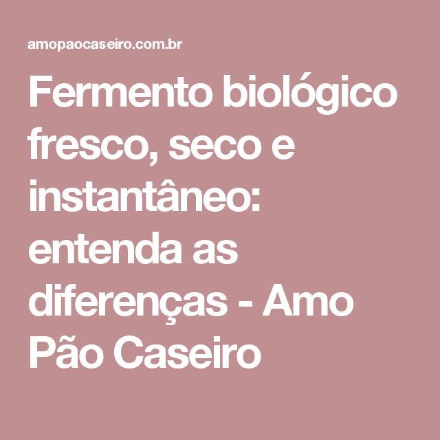 Fermento biológico fresco, seco e instantâneo: entenda as diferenças - Amo Pão Caseiro