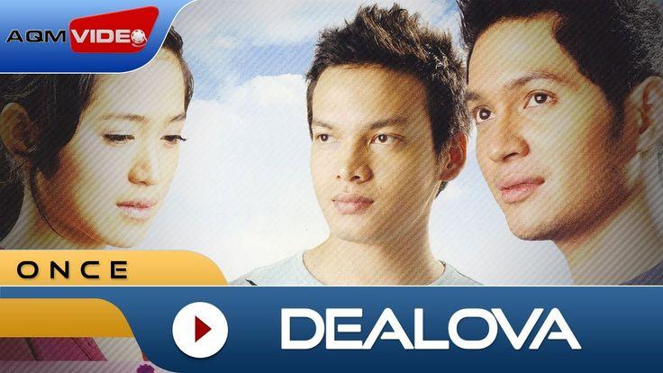 Once - Dealova | Official Video