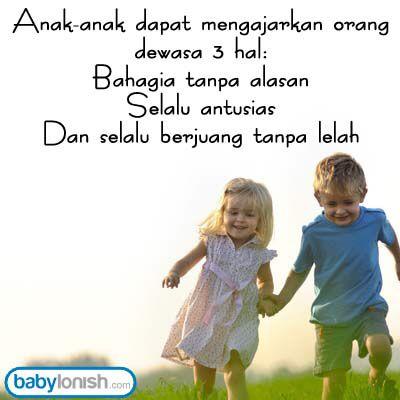 Terkadang semakin dewasa, kita lupa bagaimana menjadi anak-anak. Tanpa disadari, banyak hal yang dapat kita pelajari dari mereka. www.babylonish.com
