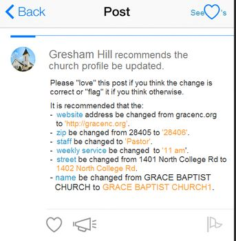 When someone in your church edits your church profile, it must be approved by at least three people before it will go live.  This is the typical post that might show up on the wall.  If church members do not believe the post is accurate, they can flag the post to have it removed and the edits will not take place.  The result is an always updated, highly accurate church app.  This is available on SmartChurch: The Free Church App.