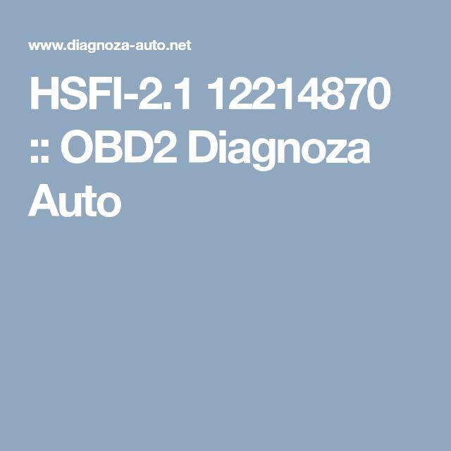 HSFI-2.1 12214870 :: OBD2 Diagnoza Auto