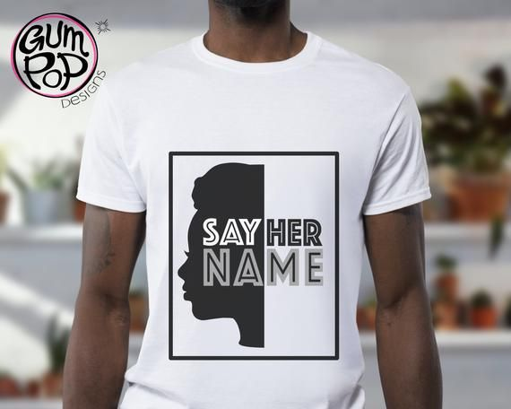 Say Her Name Svg Png File Bundle Black Lives Matter Svg Etsy In 2020 Black Lives Matter Black Lives Say Her Name