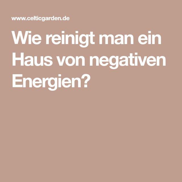 Wie Reinigt Man Ein Haus Von Negativen Energien?