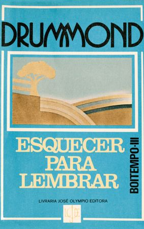 Carlos Drummond de Andrade. Boitempo III – Esquecer para lembrar (1979)