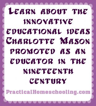 What Drew Me to a Charlotte Mason Education - Karen Andreola explains what drew her to this popular homeschool method.