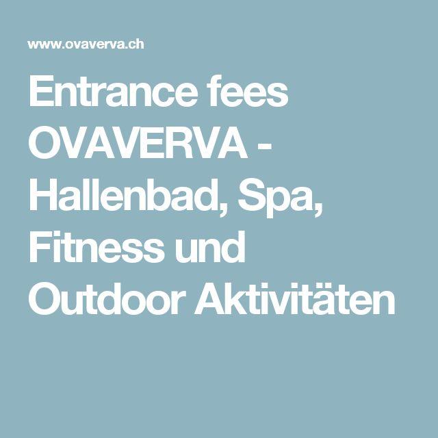 Entrance fees OVAVERVA - Hallenbad, Spa, Fitness und Outdoor Aktivitäten