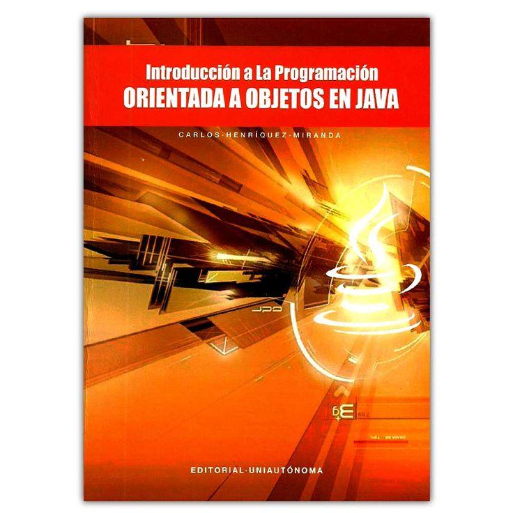 Introducción a la programación orientada a objetos en java – Carlos Henríquez Miranda  - Universidad Autónoma del Caribe  http://www.librosyeditores.com/tiendalemoine/4248-introduccion-a-la-programacion-orientada-a-objetos-en-java-9789588524504.html  Editores y distribuidores