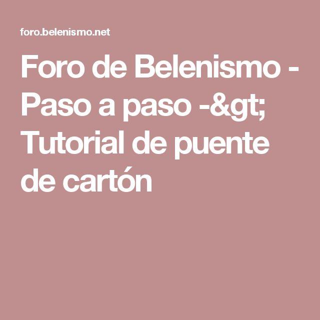 Foro de Belenismo - Paso a paso -> Tutorial de puente de cartón