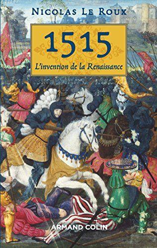 L'année 1515 est marquée par la bataille de Marignan, un tournant pour la France avec François Ier, mais également pour l'Europe toute entière qui s'ouvre à l'Amérique et à l'Orient.