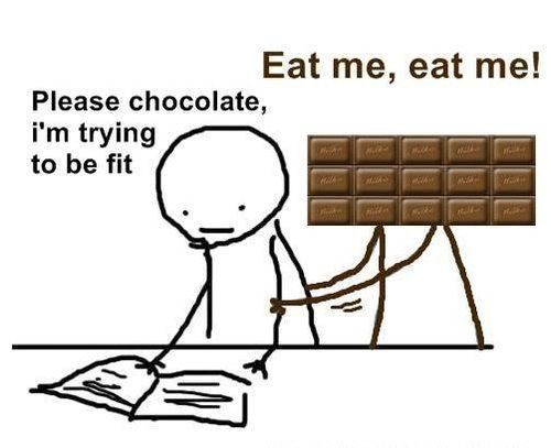 Chocolate never listens