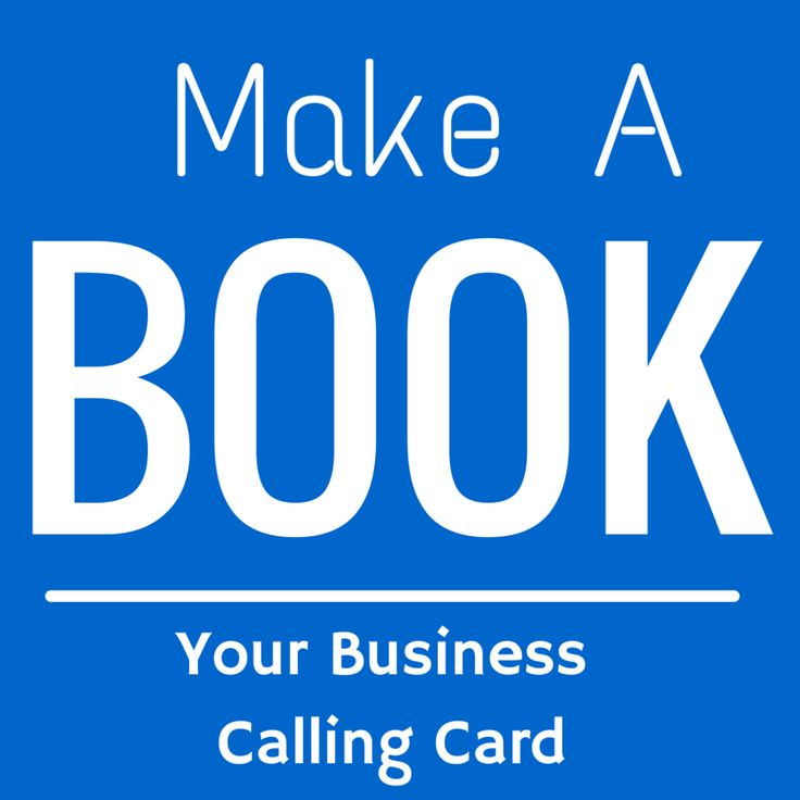 How To Make A Book Yourself ~ Make a book your business calling card books are powerful