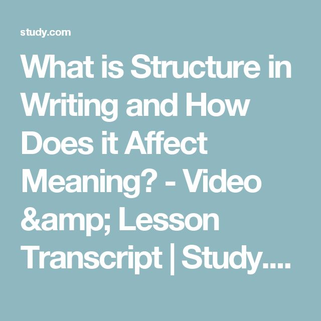 What is Structure in Writing and How Does it Affect Meaning? - Video & Lesson Transcript | Study.com
