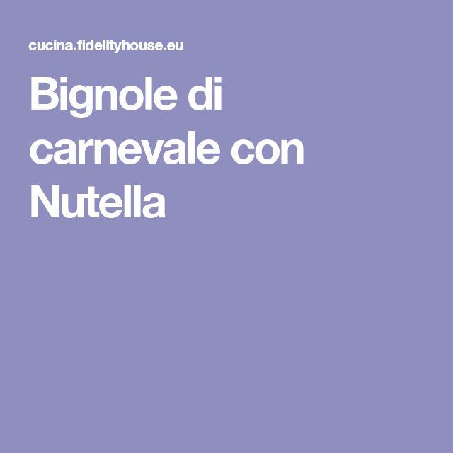 Bignole di carnevale con Nutella