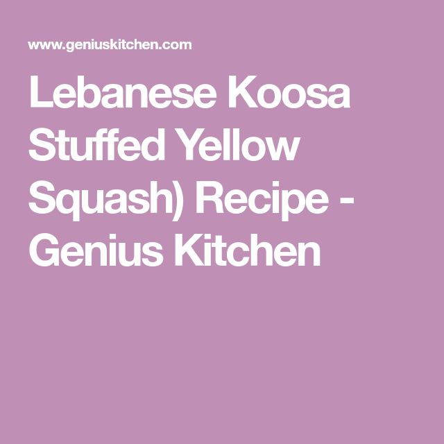 Lebanese Koosa Stuffed Yellow Squash) Recipe - Genius Kitchen