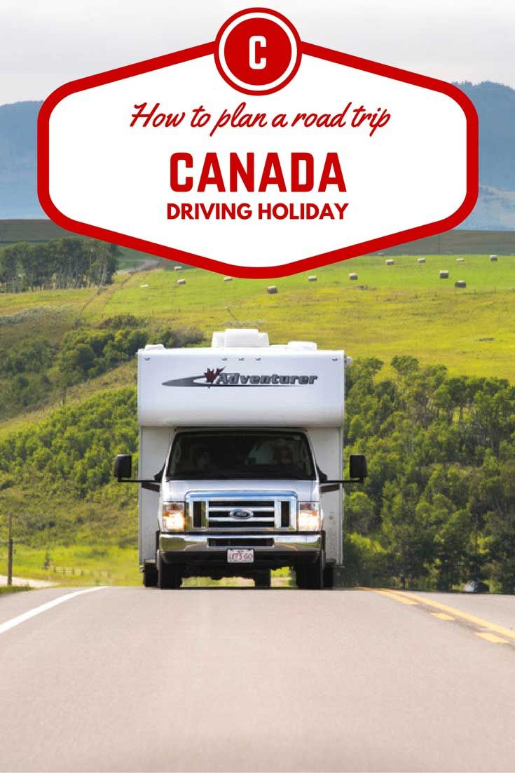 HOW TO PLAN A CANADIAN ROAD TRIP Driving across Canada