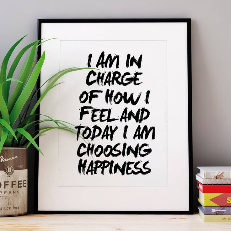 I am in charge of how I feel and today I am choosing happiness http://www.notonthehighstreet.com/themotivatedtype/product/i-am-in-charge-inspirational-typography-print Limited edition, order now!