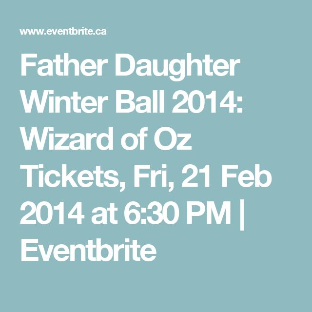 Father Daughter Winter Ball 2014: Wizard of Oz Tickets, Fri, 21 Feb 2014 at 6:30 PM | Eventbrite