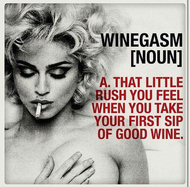 Winegasm, that little rush you feel!