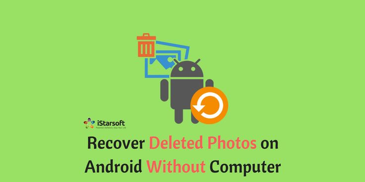 How to Recover Deleted Photos on Android Without Computer - https://www.itunes-for-android.com/recover-deleted-photos-on-android-without-computer.html