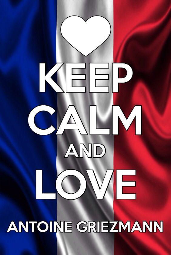 Keep calm and love Antoine Griezmann <3