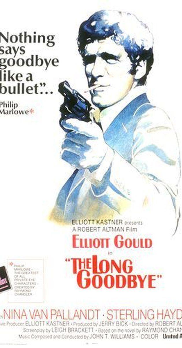 Directed by Robert Altman. With Elliott Gould, Nina van Pallandt, Sterling Hayden, Mark Rydell. Detective Philip Marlowe tries to help a friend who is accused of murdering his wife.