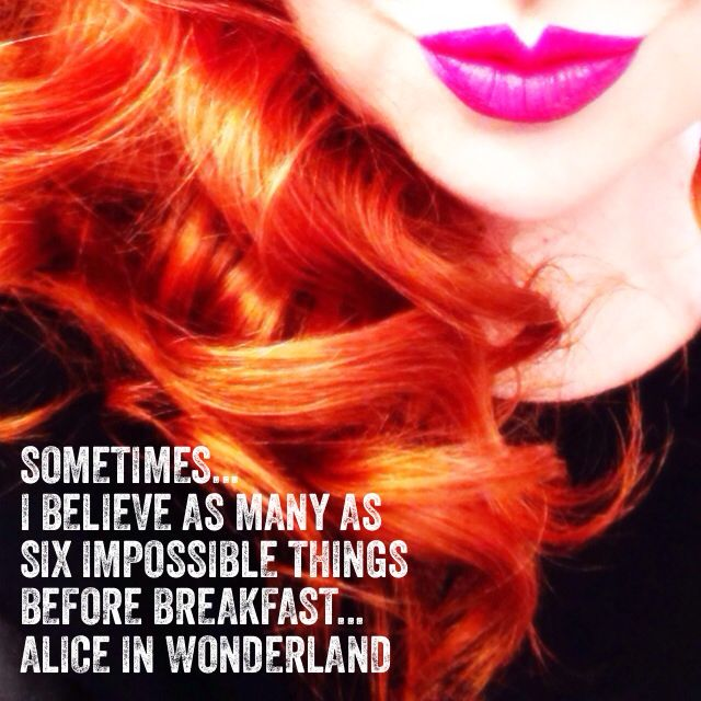 Rock It Like A Redhead...Gingers Rule...Red Hair...Pink Lips...Alice In Wonderland Quotes