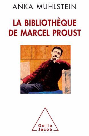 La bibliothèque de Marcel Proust de Anka Muhlstein - Le blog interligne d' Armelle BARGUILLET  HAUTELOIRE