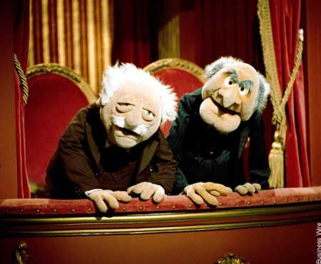 Best hecklers in the biz....  Statler and Waldorf share the stage left balcony box in the Muppet Theater, and the two delight in heckling every aspect of The Muppet Show.
