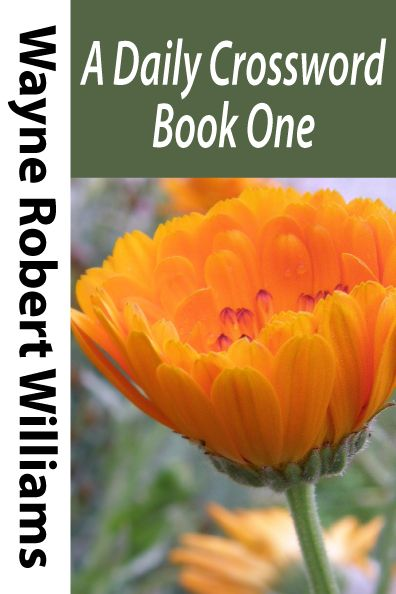 A Daily Crossword Book One By Wayne Robert Williams This Ebook Collects 30 Crosswords From Sc 1 St Pinterest