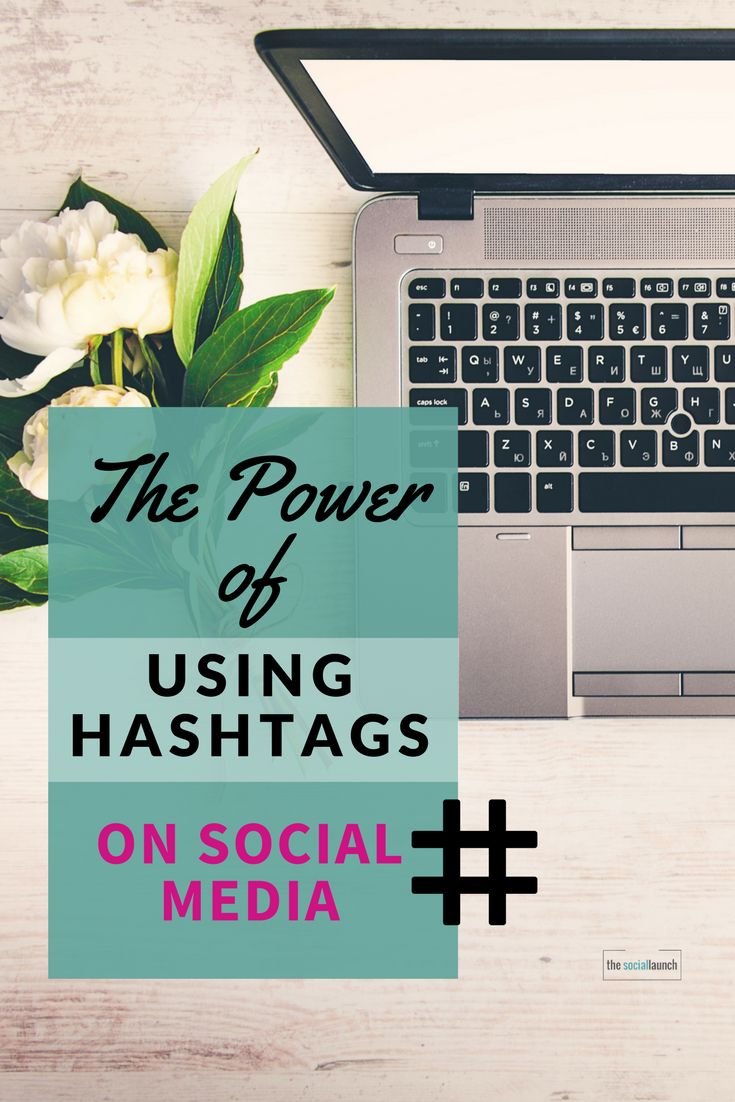 The Power of Using Hashtags on Social Media | The Social Launch