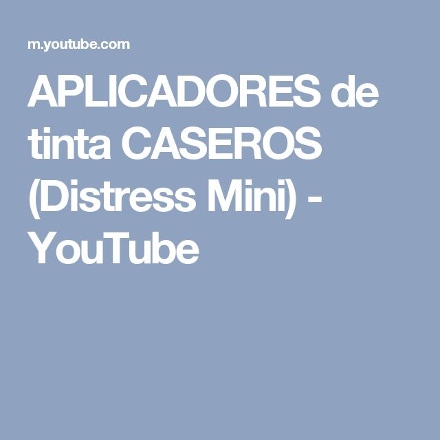 APLICADORES de tinta CASEROS (Distress Mini) - YouTube