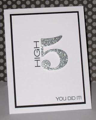 This would make a great congratulations card for a teenager!  Actually, a sparkly high 5 makes a great handmade card for anyone!