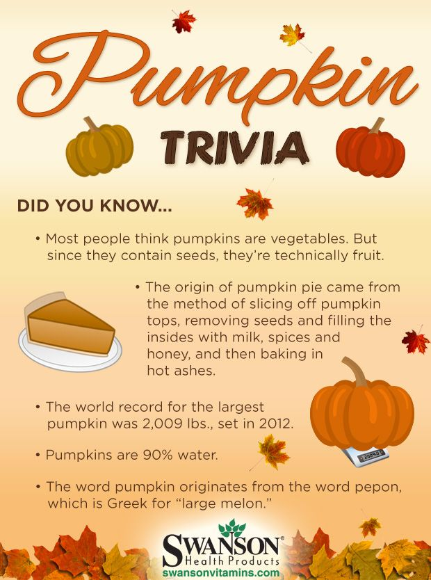 For Pumpkin Lovers: Here are some interesting trivia facts about pumpkin. How did pumpkin pie start? Where does the word pumpkin originate from?  Thanks to Swanson Vitamins for this unique chart. http://www.SwansonVitamins.com.