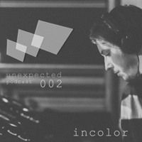 unexpected podcast 002 - incolor by unexpected podcast on SoundCloud