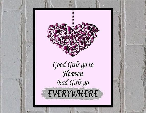 Heart print digital download. Good girls go to Heaven, Bad girls go everywhere. 8x10 A4 pink and grey  - Made by Gia $4.50