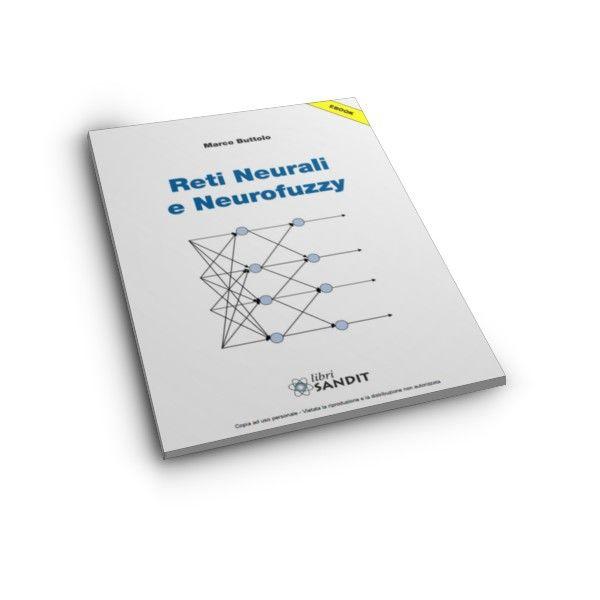 Reti Neurali e Neurofuzzy - http://www.ie-cloud.it/web/reti-neurali-neurofuzzy/