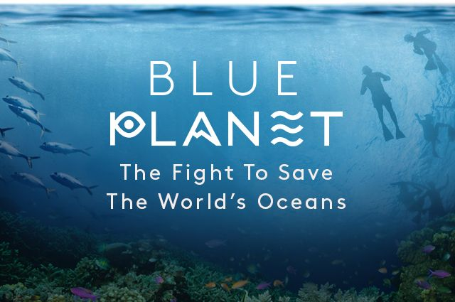 Blue Planet: The Fight to Save the World's Oceans