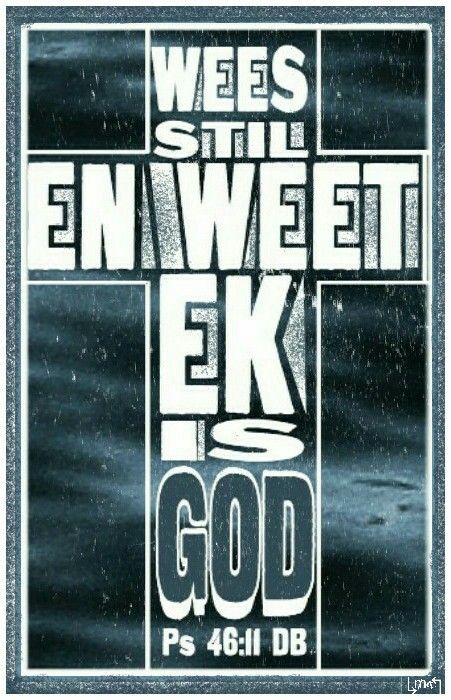 """""""Wees stil..."""" Teks - Ps 46:11 (DB) **By__[↳₥¢↰]#Emsie** #Afrikaans #Scripture"""