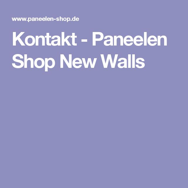 Kontakt - Paneelen Shop New Walls