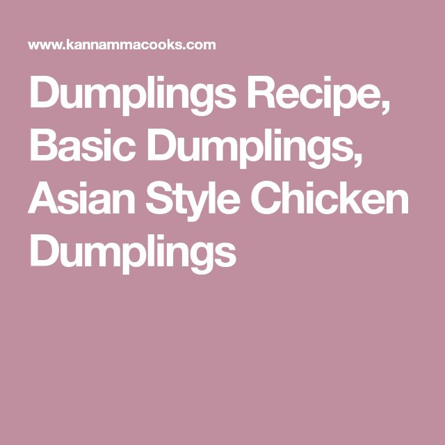 Dumplings Recipe, Basic Dumplings, Asian Style Chicken Dumplings