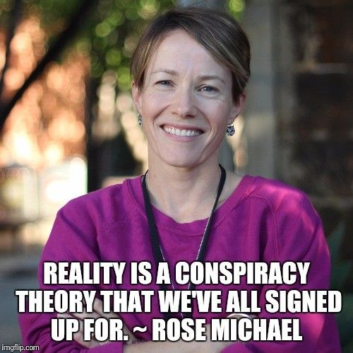 Rose Michael on reality