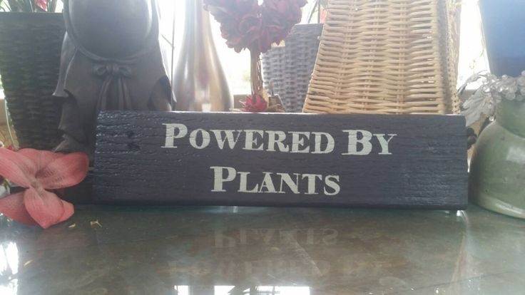 Powered By Plants Sign- Reclaimed Wood Hand-Painted indoor/outdoor sign- shelf sitter option- Powered by Plants wall hanging- Vegan Sign - pinned by pin4etsy.com