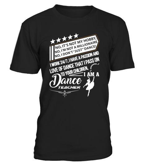 # It's Not a Hobby - I'm A Dance Teacher .  It's Not a Hobby - I'm A Dance Teacher T-Shirtdance dance dance, dancer, free dance, cover dance, cultural dance, dancing with the stars, dancing with stars, the dance, dance dance, jobs