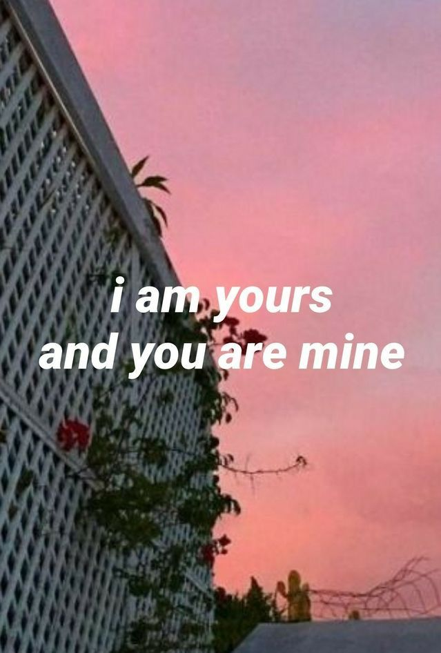 Same Here You Are Mine I Am Yours Always Forever More I