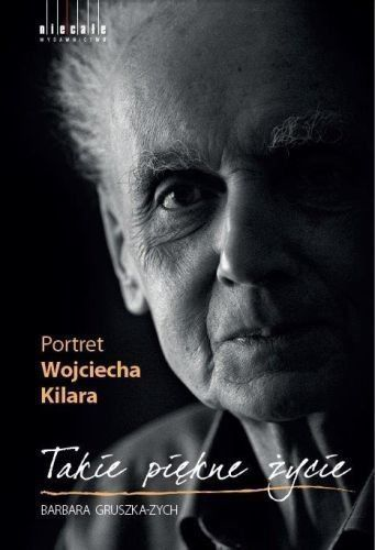 Wojciech Kilar. Takie piękne życie - Gruszka-Zych Barbara | eBay