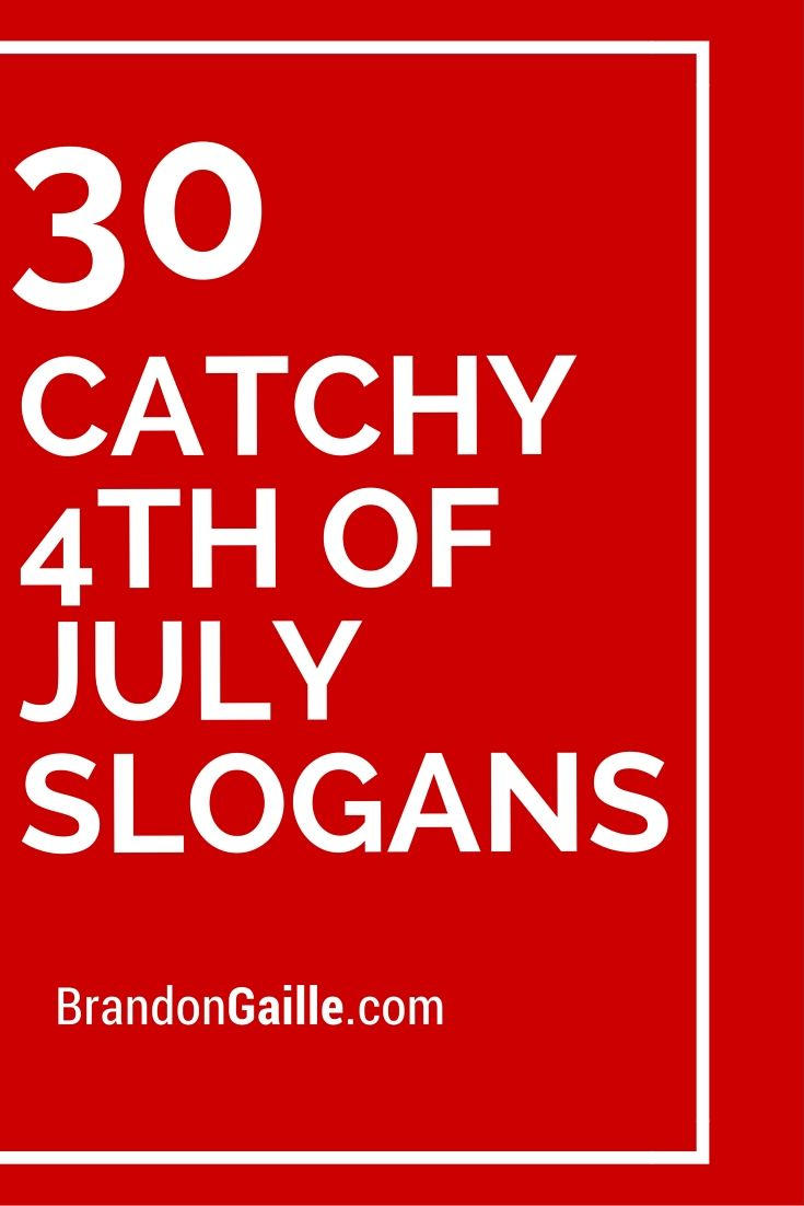 List of 31 Catchy 4th of July Slogans | Catchy Slogans ...