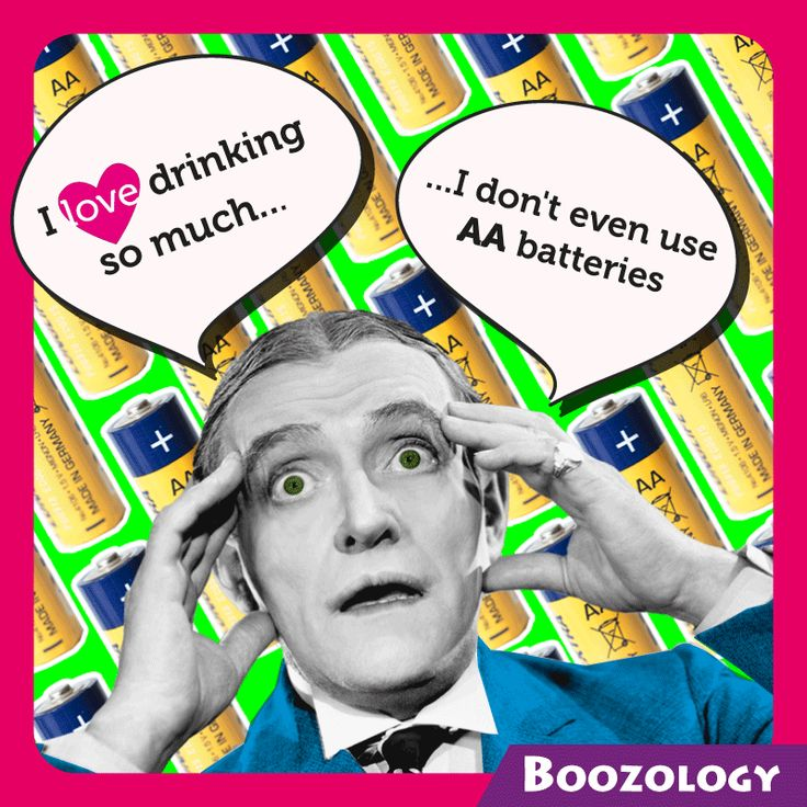I love drinking so much I don't even use AA batteries. #Boozology Visit www.boozology.com and join the fun!