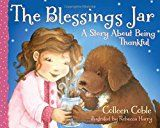 """Blessings Jar, by Colleen Coble, illus. Rebecca Harry   """"The soothing text will make for delightful bedtime reading, while the soft watercolor spot and full-page art illustrating Punky's day of thankfulness will brighten any gloomy day and remind young listeners that there is much to be grateful for."""""""